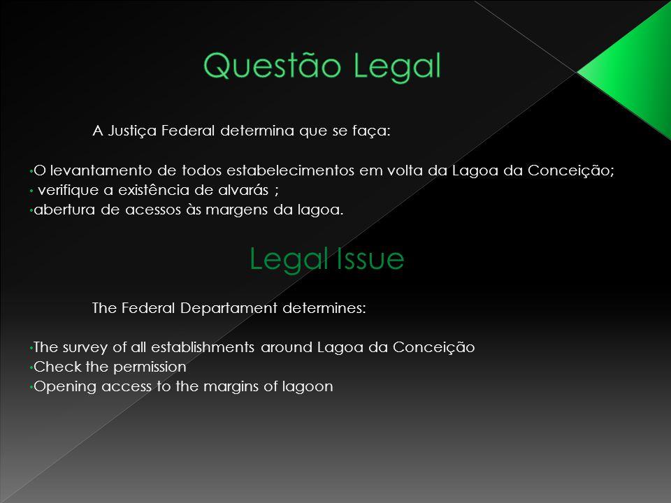 A Justiça Federal determina que se faça: O levantamento de todos estabelecimentos em volta da Lagoa da Conceição; verifique a existência de alvarás ;