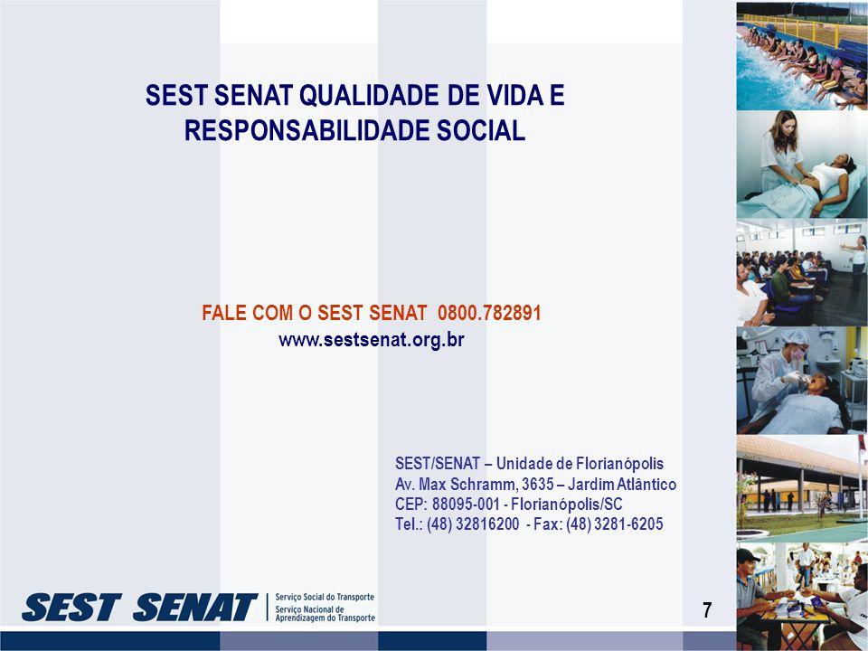 7 SEST/SENAT – Unidade de Florianópolis Av. Max Schramm, 3635 – Jardim Atlântico CEP: 88095-001 - Florianópolis/SC Tel.: (48) 32816200 - Fax: (48) 328