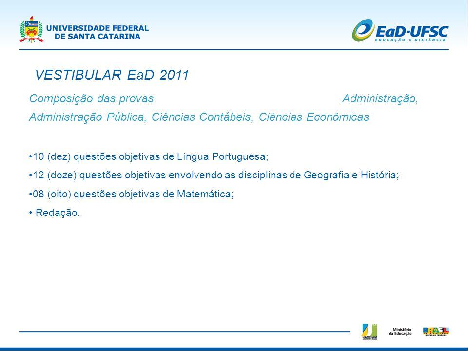 Composição das provas Administração, Administração Pública, Ciências Contábeis, Ciências Econômicas 10 (dez) questões objetivas de Língua Portuguesa;