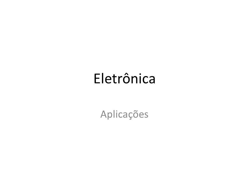 Eletrônica Aplicações