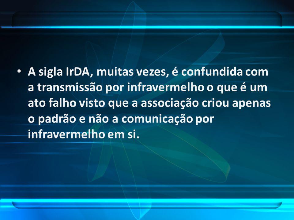 A sigla IrDA, muitas vezes, é confundida com a transmissão por infravermelho o que é um ato falho visto que a associação criou apenas o padrão e não a