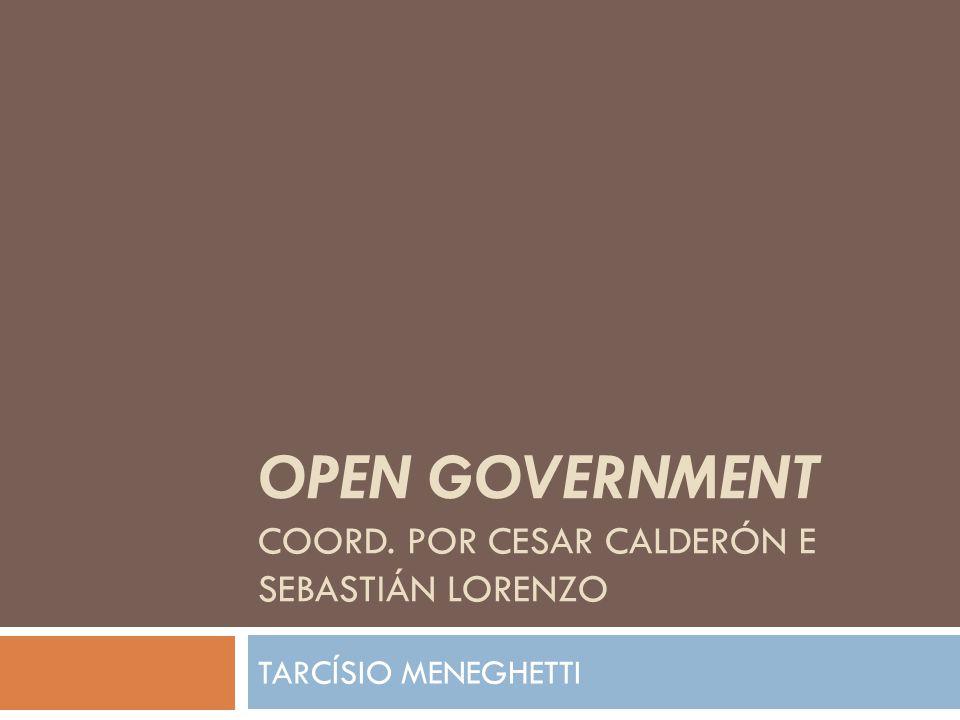 OPEN GOVERNMENT COORD. POR CESAR CALDERÓN E SEBASTIÁN LORENZO TARCÍSIO MENEGHETTI