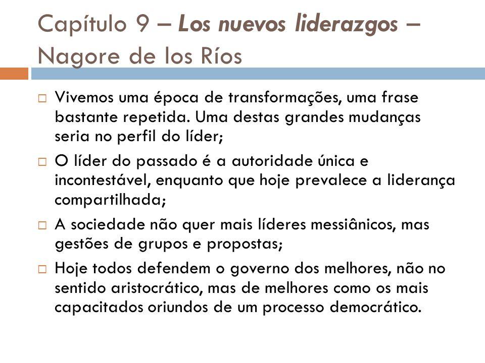 Capítulo 9 – Los nuevos liderazgos – Nagore de los Ríos Vivemos uma época de transformações, uma frase bastante repetida.