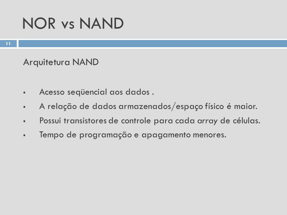 NOR vs NAND Arquitetura NAND 12