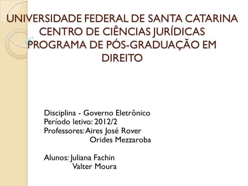 UNIVERSIDADE FEDERAL DE SANTA CATARINA CENTRO DE CIÊNCIAS JURÍDICAS PROGRAMA DE PÓS-GRADUAÇÃO EM DIREITO UNIVERSIDADE FEDERAL DE SANTA CATARINA CENTRO