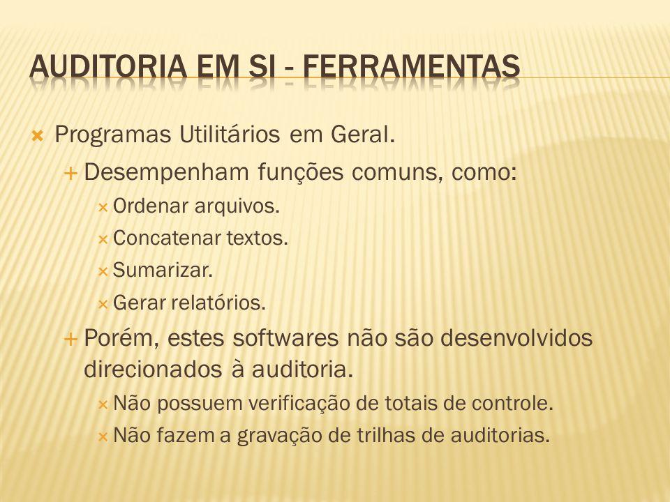 Programas Utilitários em Geral. Desempenham funções comuns, como: Ordenar arquivos. Concatenar textos. Sumarizar. Gerar relatórios. Porém, estes softw