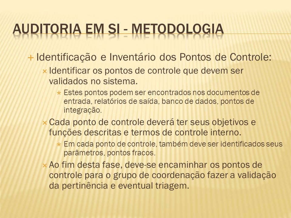 Identificação e Inventário dos Pontos de Controle: Identificar os pontos de controle que devem ser validados no sistema. Estes pontos podem ser encont