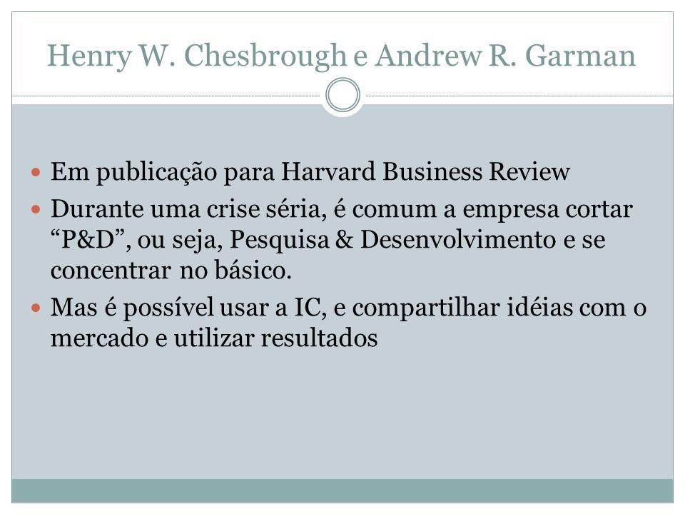 Henry W. Chesbrough e Andrew R. Garman Em publicação para Harvard Business Review Durante uma crise séria, é comum a empresa cortar P&D, ou seja, Pesq