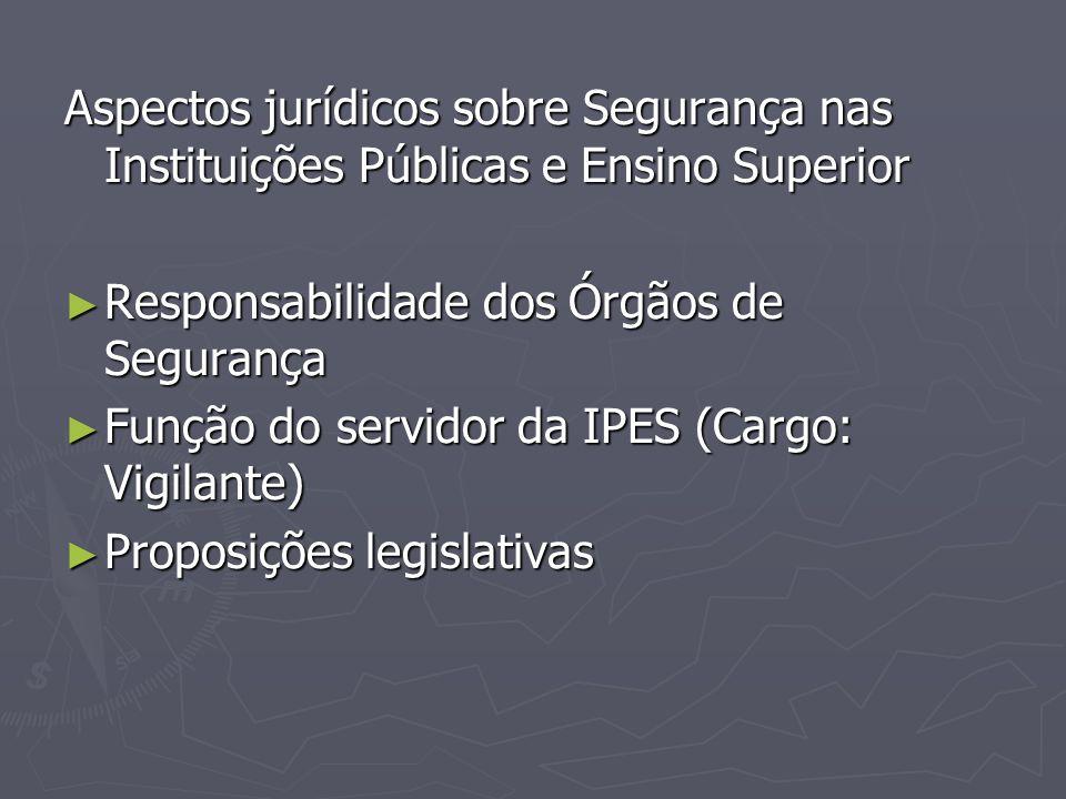 Aspectos jurídicos sobre Segurança nas Instituições Públicas e Ensino Superior Responsabilidade dos Órgãos de Segurança Responsabilidade dos Órgãos de