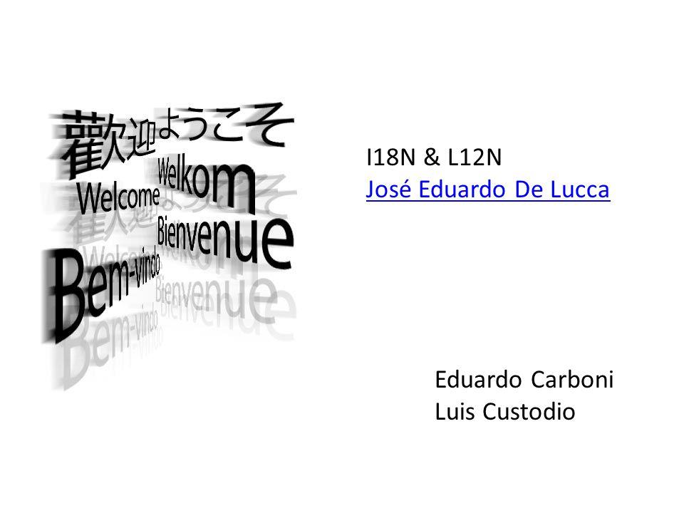 Eduardo Carboni Luis Custodio I18N & L12N José Eduardo De Lucca
