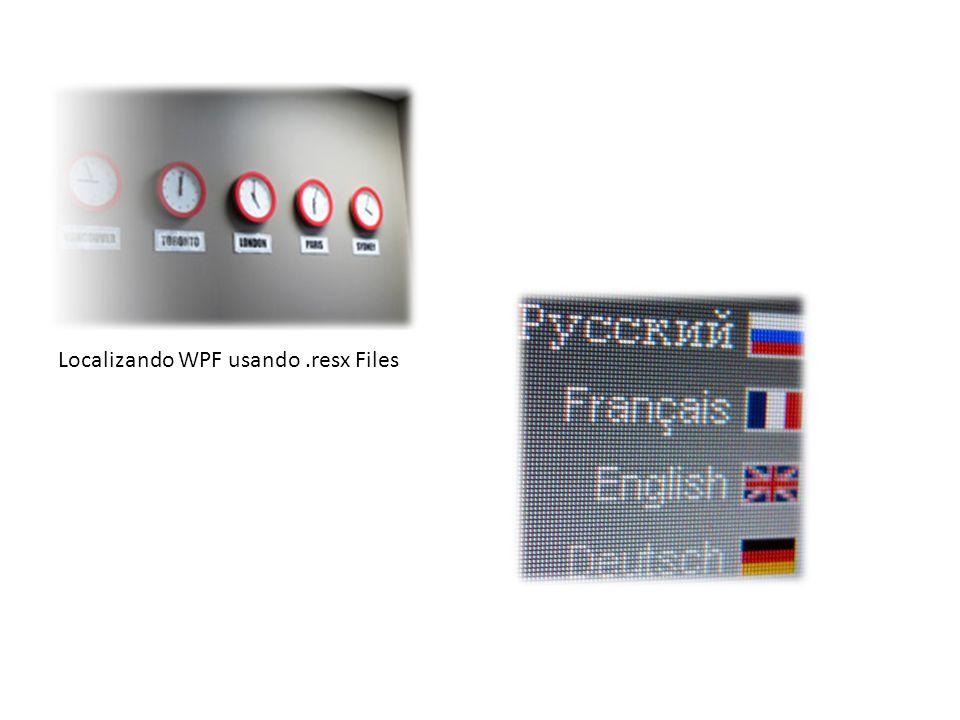 Localizando WPF usando.resx Files