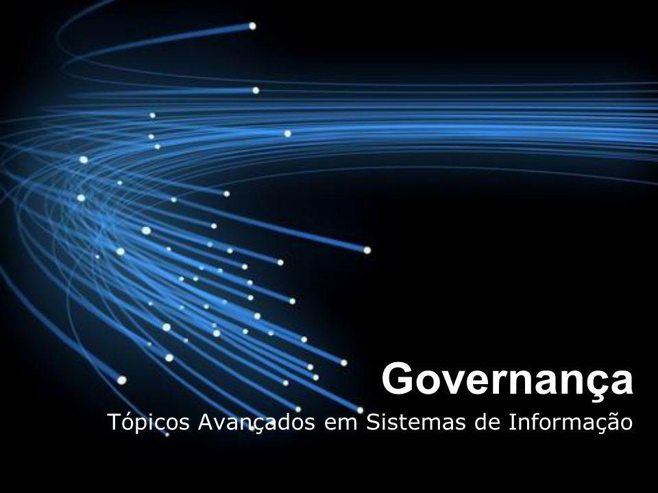 Governança Tópicos Avançados em Sistemas de Informação