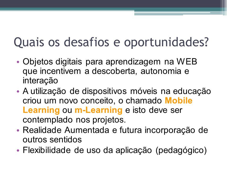Quais os desafios e oportunidades? Objetos digitais para aprendizagem na WEB que incentivem a descoberta, autonomia e interação A utilização de dispos