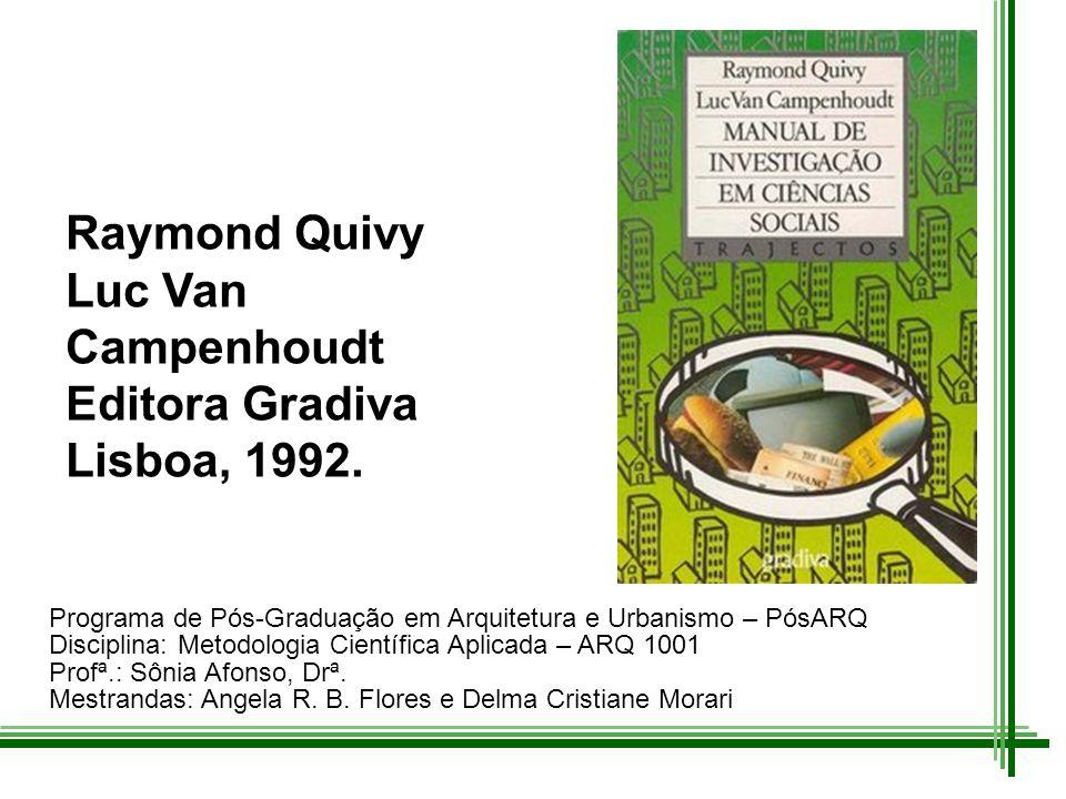 TÍTULO ORIGINAL EM FRANCÊS Manuel de Recherche en Sciences Sociales Editora Bordas Paris, 1988.
