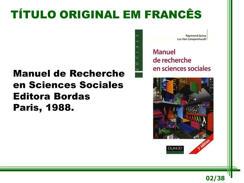 TÍTULO ORIGINAL EM FRANCÊS Manuel de Recherche en Sciences Sociales Editora Bordas Paris, 1988. 02/38