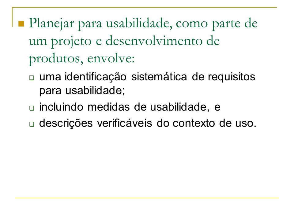 Objetivo da ISO9241-Parte 11 define usabilidade focando o contexto de uso; explica como encontrar a informação para a especificação e a avaliação de usabilidade a partir de medidas de desempenho e satisfação do usuário.