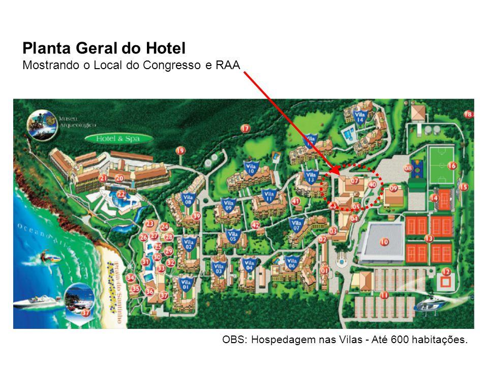 Planta Geral do Hotel Mostrando o Local do Congresso e RAA OBS: Hospedagem nas Vilas - Até 600 habitações.