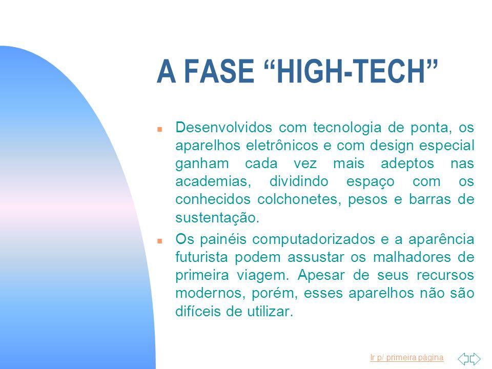 Ir p/ primeira página A FASE HIGH-TECH n A modernização das academias é inevitável.