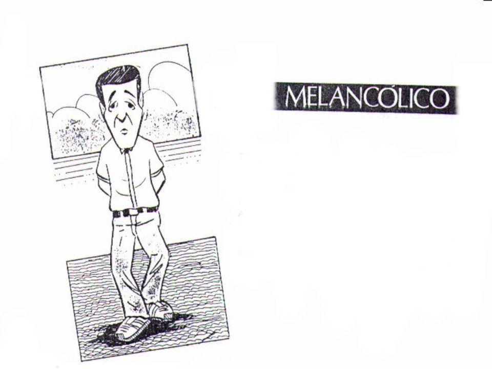 Melancólico - Emoções FavoráveisFavoráveis- Natureza rica e sensível.