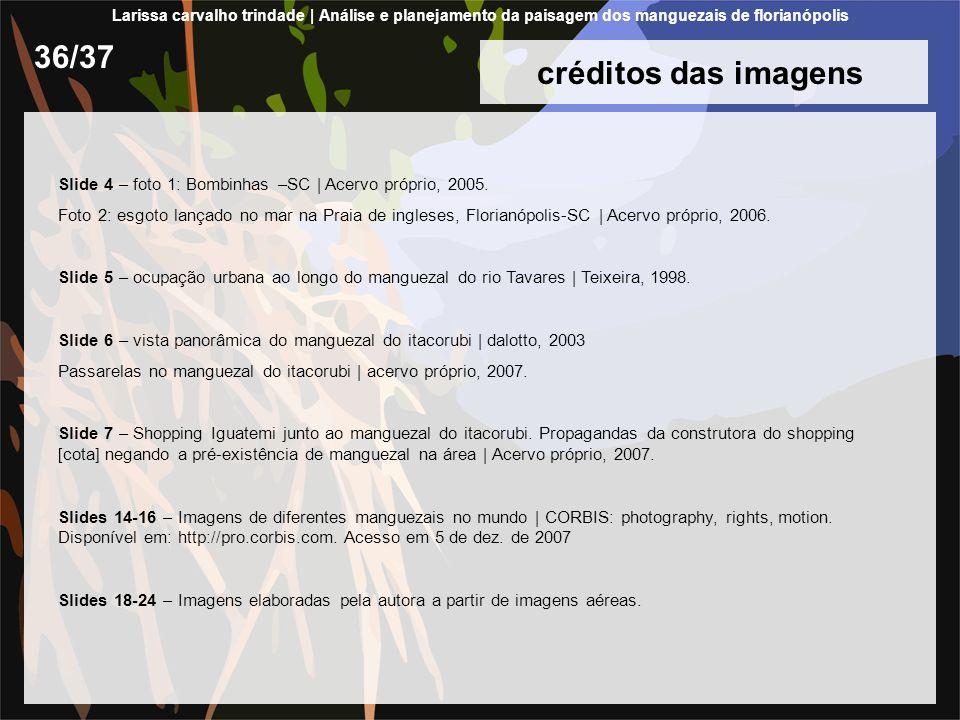 créditos das imagens 36/37 Slide 4 – foto 1: Bombinhas –SC | Acervo próprio, 2005. Foto 2: esgoto lançado no mar na Praia de ingleses, Florianópolis-S