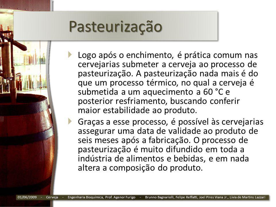 PasteurizaçãoPasteurização Logo após o enchimento, é prática comum nas cervejarias submeter a cerveja ao processo de pasteurização. A pasteurização na