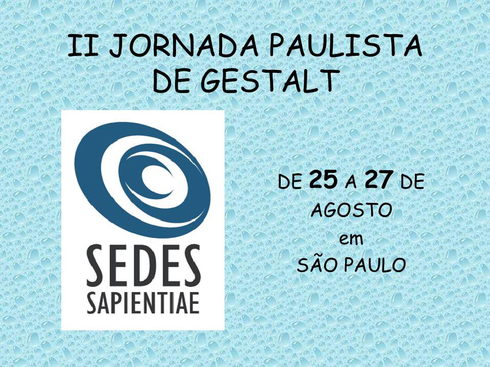 II JORNADA PAULISTA DE GESTALT DE 25 A 27 DE AGOSTO em SÃO PAULO