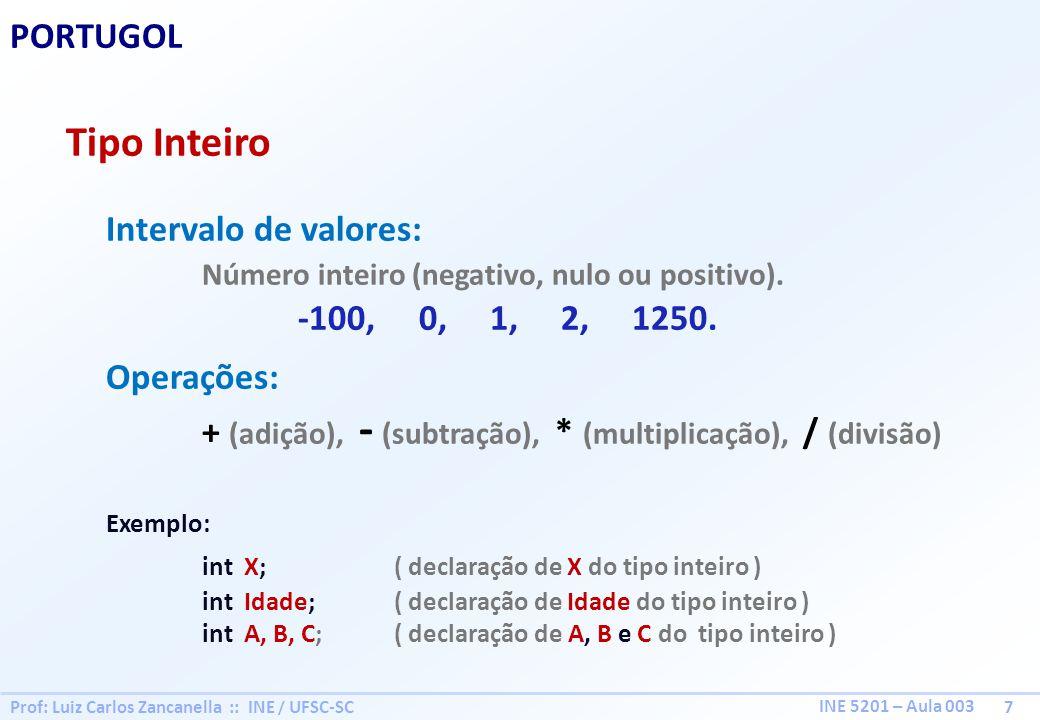 Prof: Luiz Carlos Zancanella :: INE / UFSC-SC 18 INE 5201 – Aula 003 PORTUGOL Exercício prático // Algoritmo para gerar a sequência de inteiros de 1 a N Inicio pegar 3 folhas de papel em branco; na Folha_1 escreva 1, primeiro número da sequência; descubra N, escreva na Folha_2; repita escreva na Folha_3 o conteúdo da Folha_1; some 1 ao número da Folha_1; escreva o resultado na Folha_1, substituindo o valor; enquanto ( o valor na Folha_1 é <= ao valor da Folha_2 ) fim // Algoritmo em PORTUGOL Inicio int Folha_1, Folha_2; caracter Folha_3;// conterá a sequência Folha_1 1; // primeiro número da sequência; Folha_2 5; // conterá o valor de N ; repita Folha_3 Folha_3 + caracter( Folha_1 ); Folha_1 Folha_1 + 1; enquanto Folha_1 <= Folha_2; fim