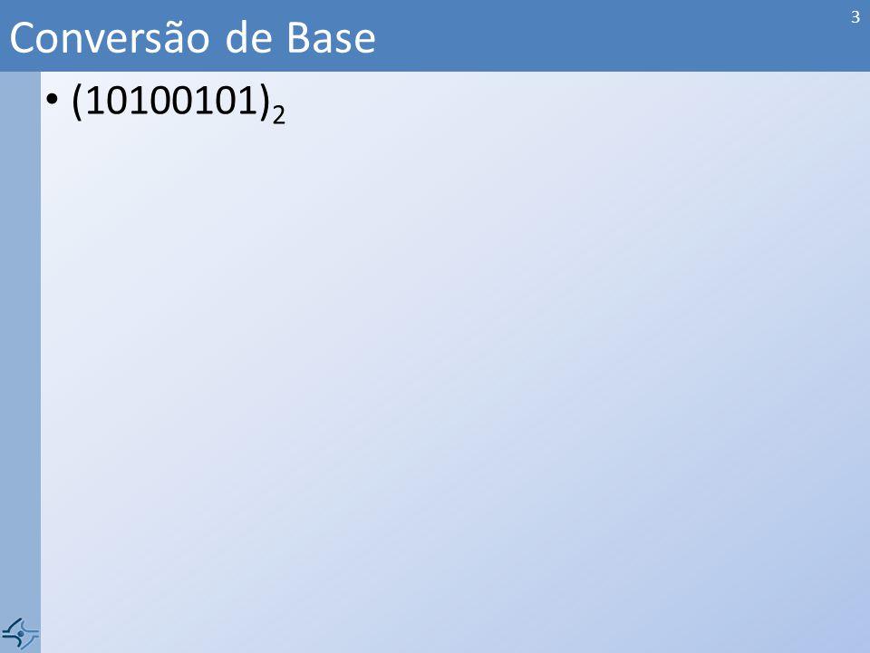 (10100101) 2 Conversão de Base 3