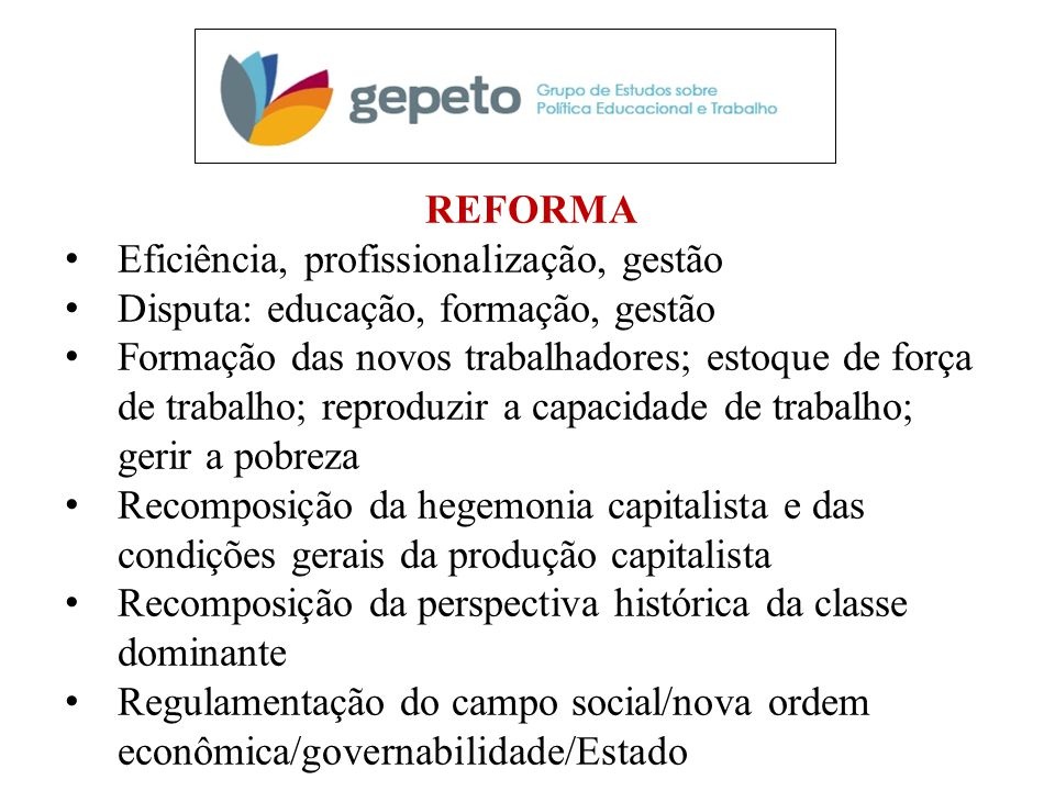 NOVA PEDAGOGIA DA HEGEMONIA Uma educação para o consenso sobre os sentidos de democracia, cidadania, ética e participação adequados aos interesses privados do grande capital nacional e internacional (NEVES, 2005, p.