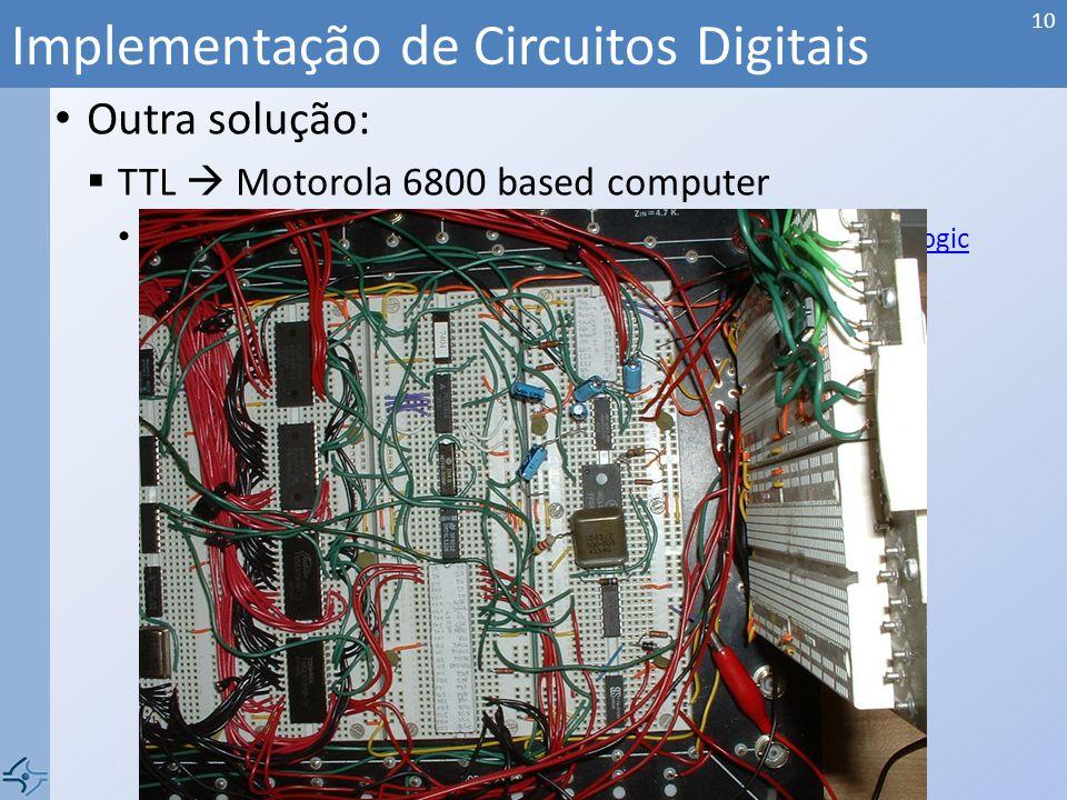 Outra solução: TTL Motorola 6800 based computer http ://en.wikipedia.org/wiki/Transistor%E2%80%93transistor_logic http ://en.wikipedia.org/wiki/Transi