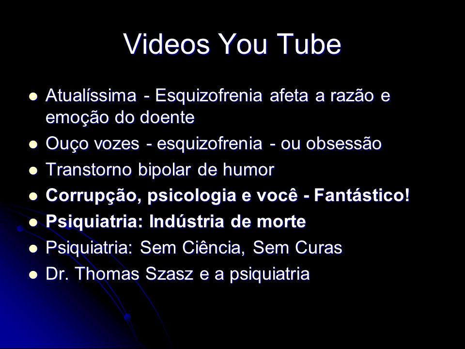 Videos You Tube Atualíssima - Esquizofrenia afeta a razão e emoção do doente Atualíssima - Esquizofrenia afeta a razão e emoção do doente Ouço vozes -