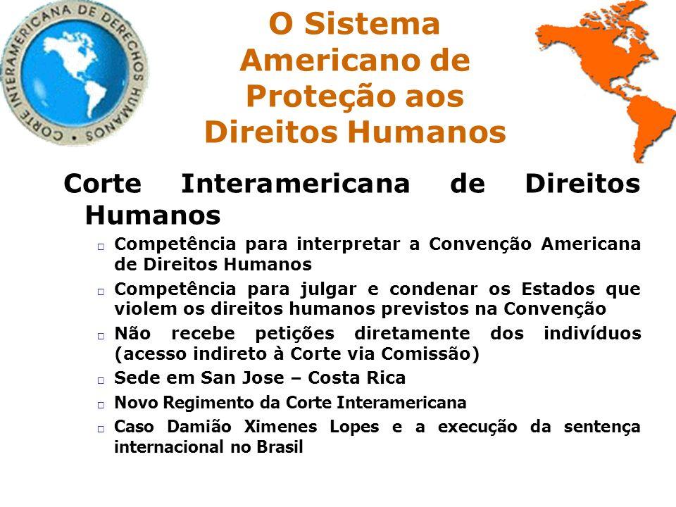 Corte Interamericana de Direitos Humanos Competência para interpretar a Convenção Americana de Direitos Humanos Competência para julgar e condenar os