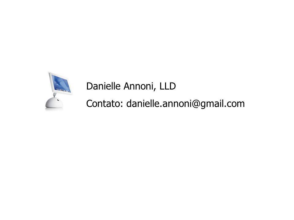 Danielle Annoni, LLD Contato: danielle.annoni@gmail.com