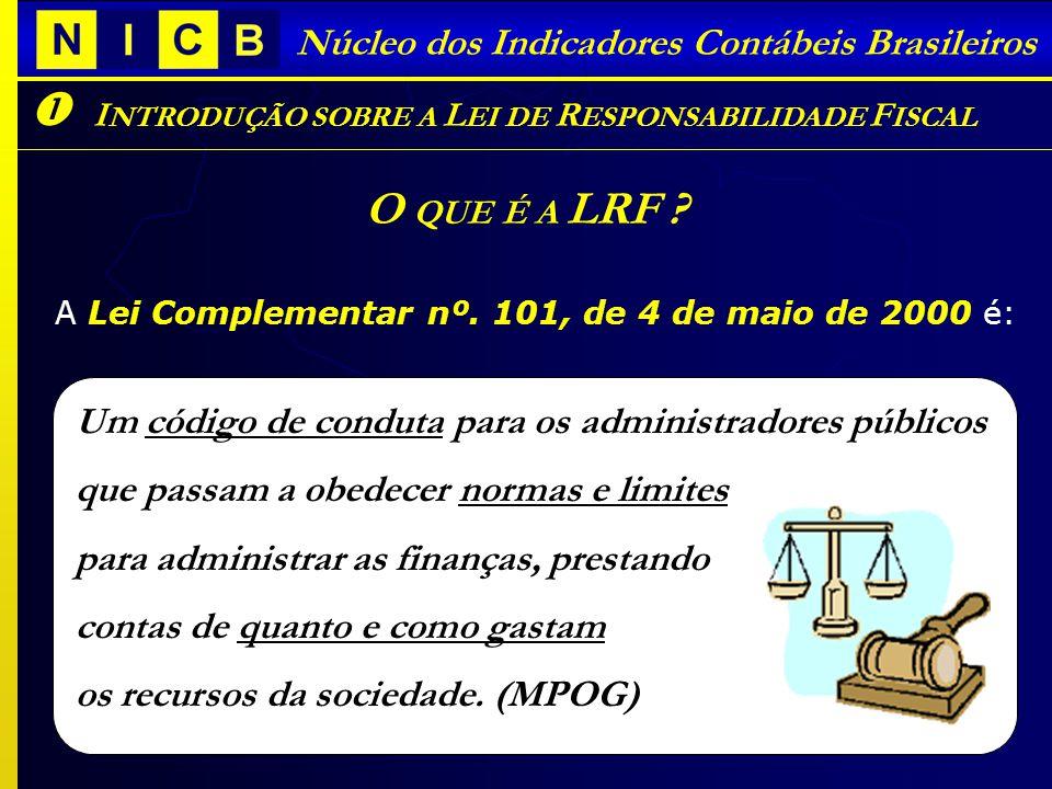 Núcleo dos Indicadores Contábeis Brasileiros O QUE É A LRF .