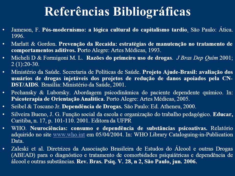 Referências Bibliográficas Jameson, F.Pós-modernismo: a lógica cultural do capitalismo tardio.