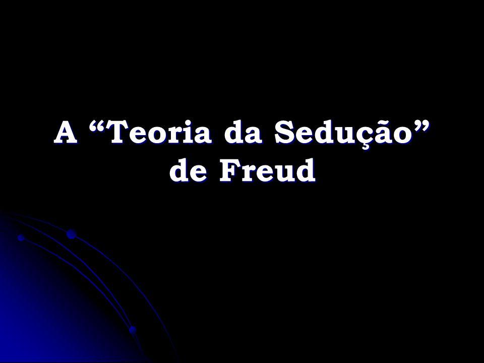 A Teoria da Sedução de Freud
