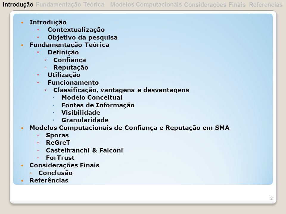 Contextualização 3 O comportamento coletivo dos agentes em um sistemas multi-agente (SMA) é utilizado para atingir objetivos.