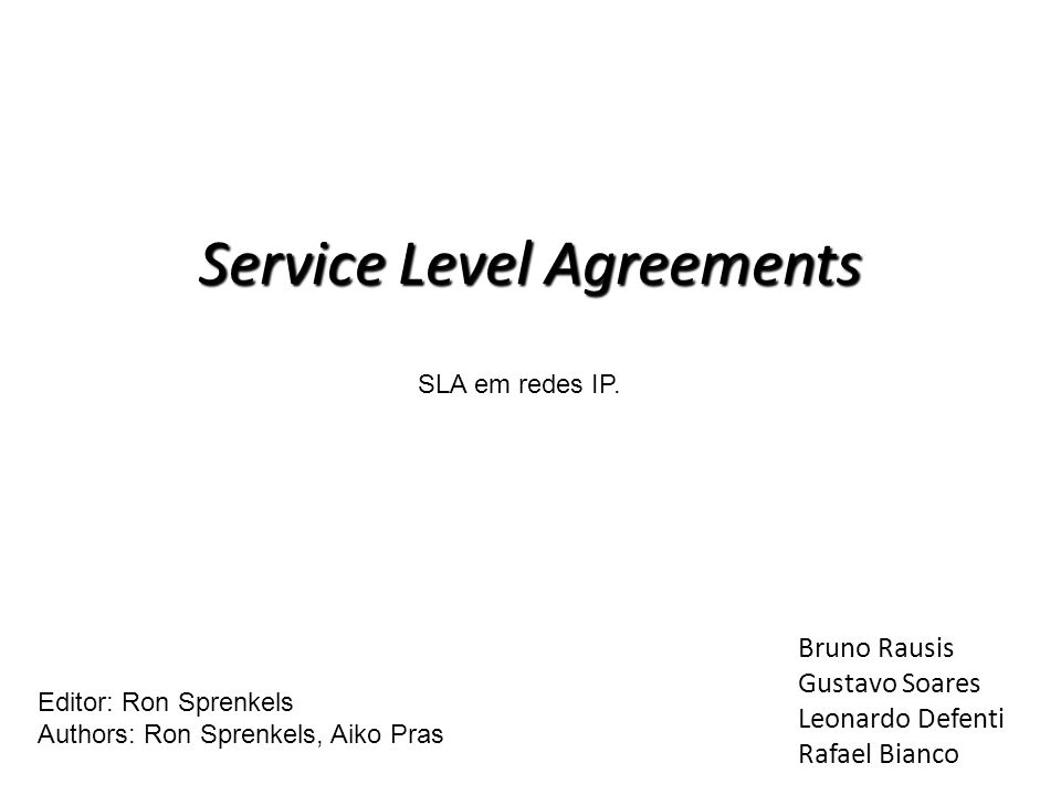 Verificação de SLAs TCP/IP IETF (Internet Engineering Task Force) - Comunidade internacional que tem como objetivo fazer com que a internet funcione melhor, produzindo documentos de alta qualidade técnica que influenciam a forma em que as pessoas utilizam e administram a Internet.