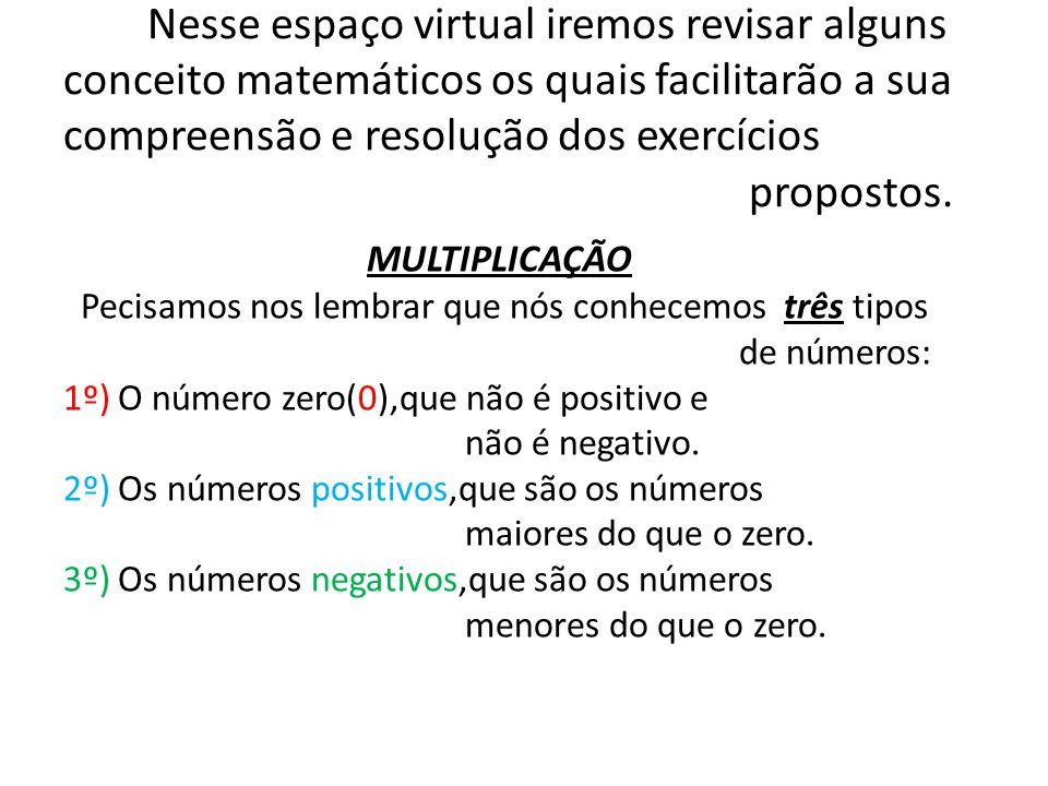 Agora vamos ver os resultados possíveis com os números negativos e os outros tipos de números.