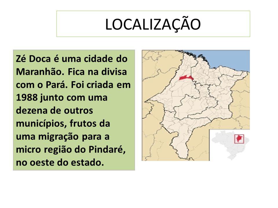 LOCALIZAÇÃO Zé Doca é uma cidade do Maranhão. Fica na divisa com o Pará. Foi criada em 1988 junto com uma dezena de outros municípios, frutos da uma m