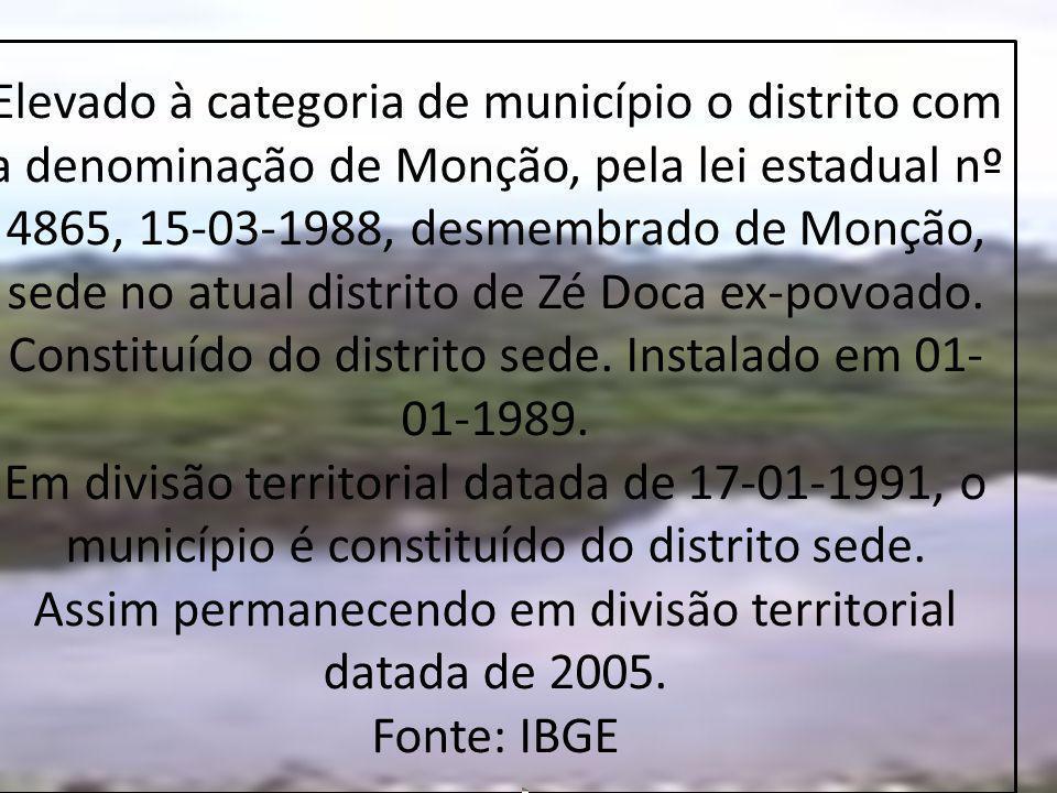 HISTORIA Histórico Desmembrado de Monção, esse município constituía, até a construção da BR-222, um pequeno povoado cujo primeiro morador havia sido o agricultor de nome Zé Doca.