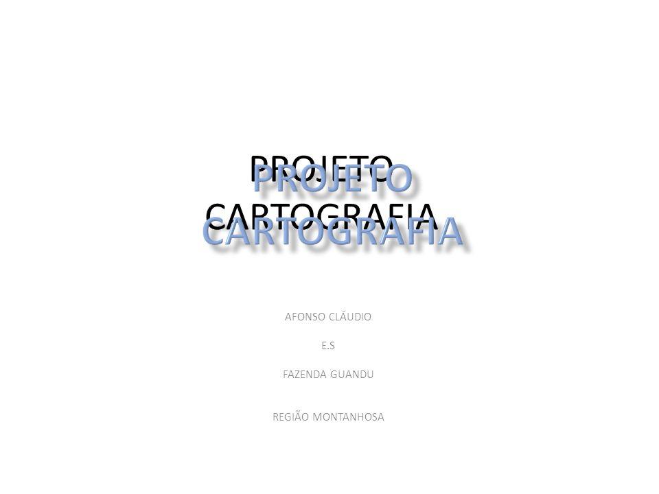 PROJETO CARTOGRAFIA AFONSO CLÁUDIO E.S FAZENDA GUANDU REGIÃO MONTANHOSA