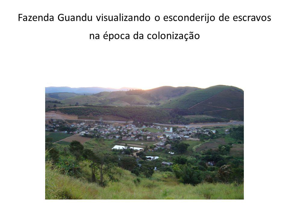 Fazenda Guandu visualizando o esconderijo de escravos na época da colonização