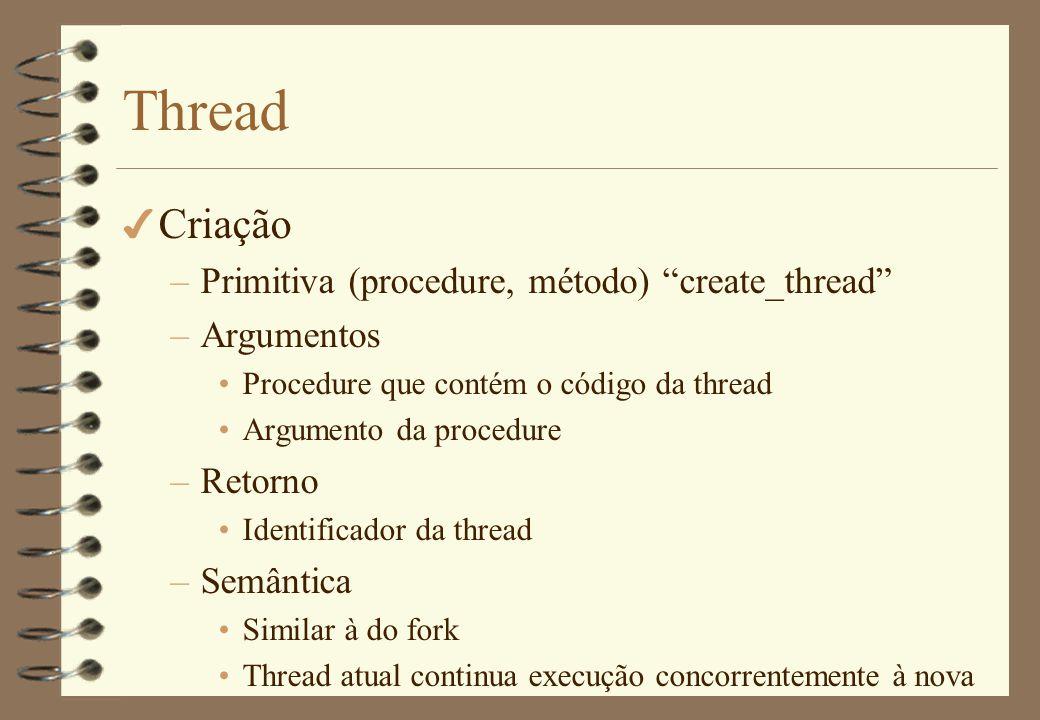 Thread 4 Morte –Final da procedure (ou método) –Exit