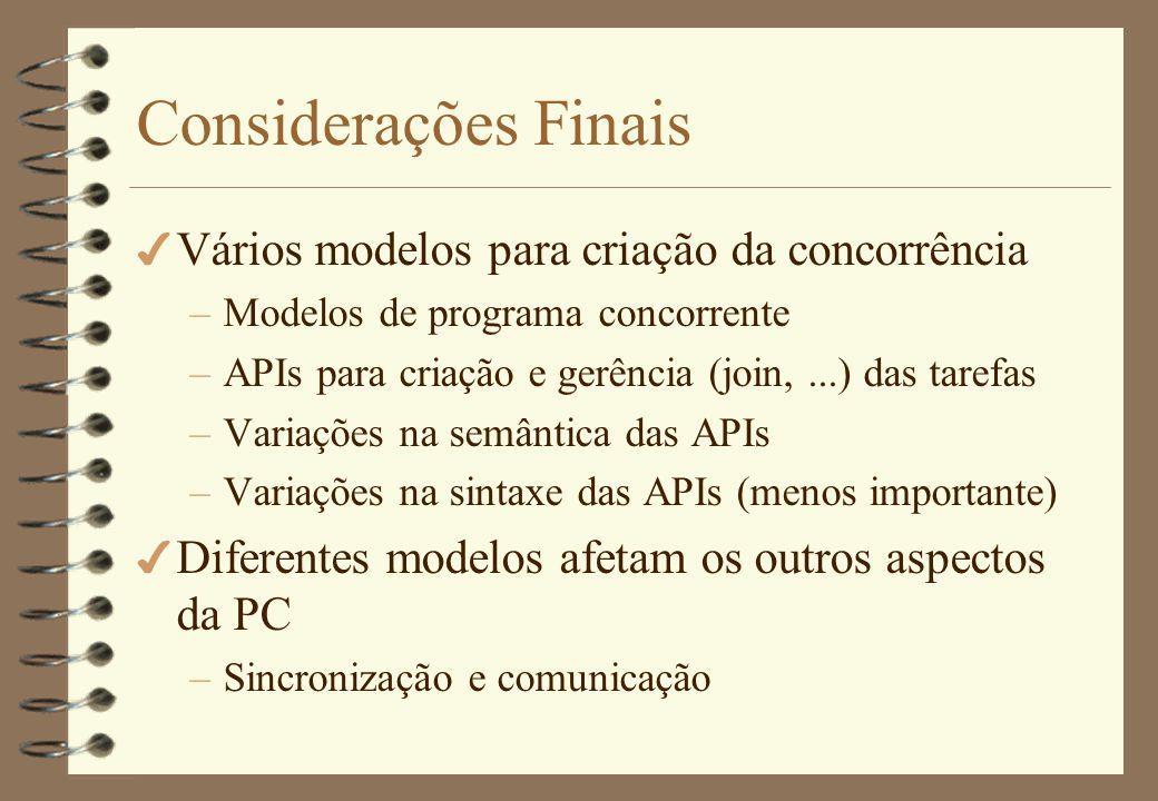 Considerações Finais 4 Existem outros modelos –Nas linguagens OO E com APIs distintas,...