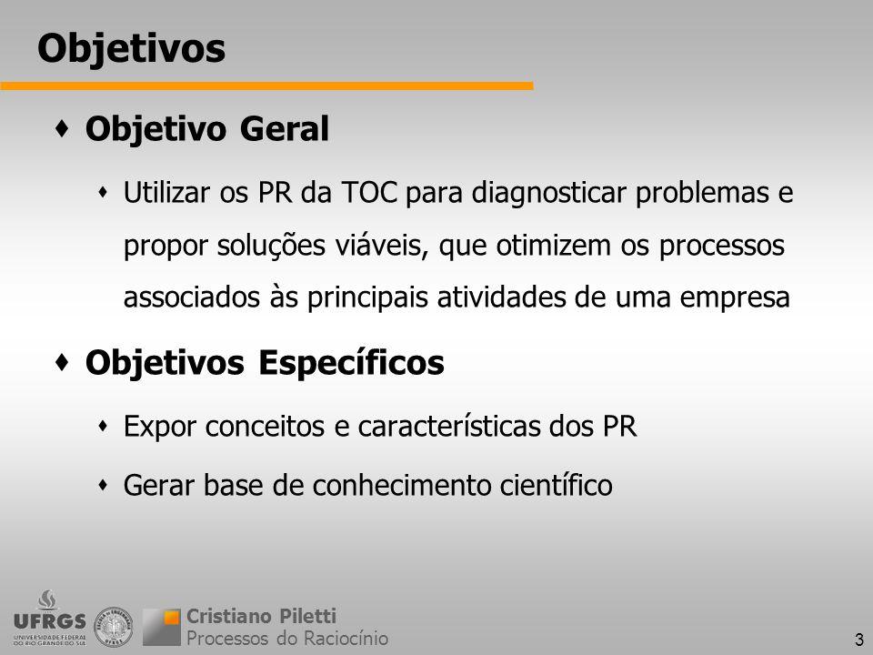 3 Objetivos Objetivo Geral Utilizar os PR da TOC para diagnosticar problemas e propor soluções viáveis, que otimizem os processos associados às princi