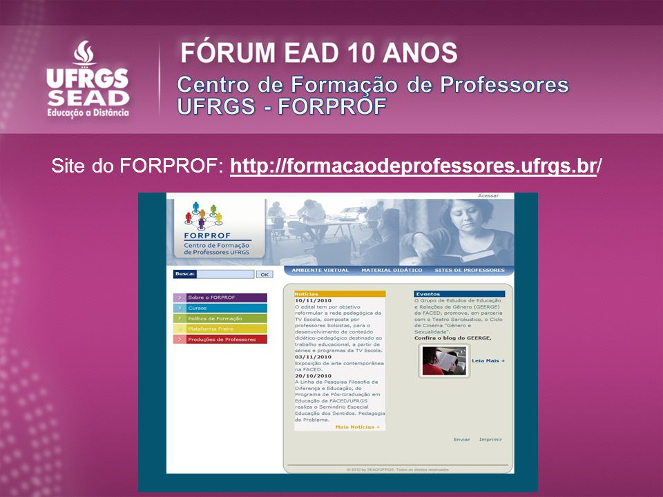 Site do FORPROF: http://formacaodeprofessores.ufrgs.br/
