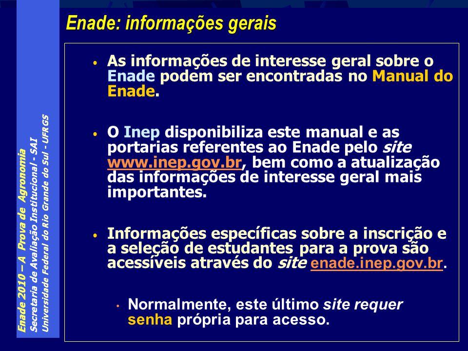 Enade 2010 – A Prova de Agronomia Secretaria de Avaliação Institucional - SAI Universidade Federal do Rio Grande do Sul - UFRGS As informações de inte