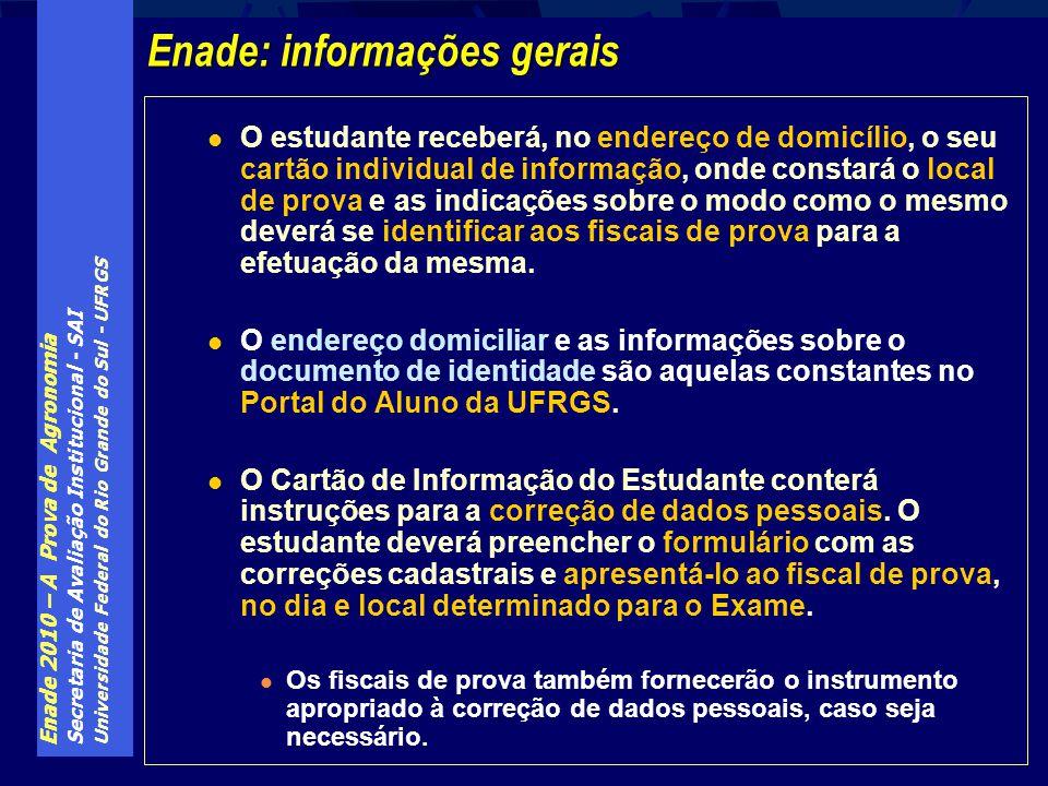 Enade 2010 – A Prova de Agronomia Secretaria de Avaliação Institucional - SAI Universidade Federal do Rio Grande do Sul - UFRGS O estudante receberá,