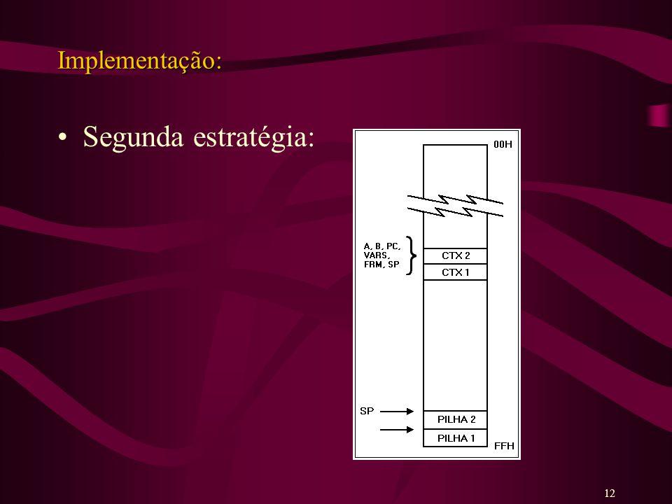 Implementação: Segunda estratégia: 12